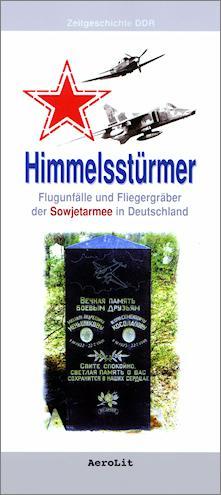 Himmelsstürmer: Flugunfälle und Fliegergräber der Sowjetarmee in Deutschland