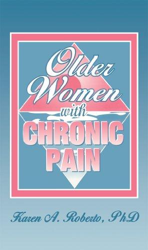 Older Women With Chronic Pain por Karen A Roberto