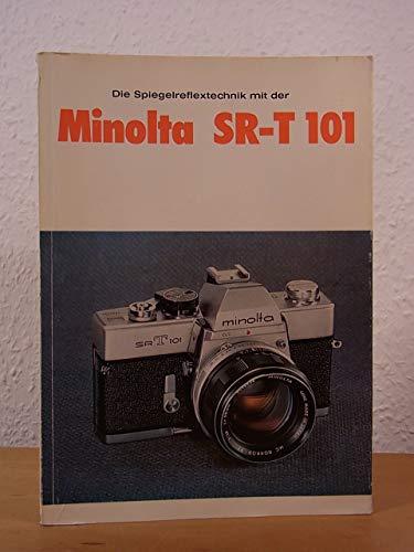 Gebraucht, Die Spiegelreflextechnik mit der Minolta SR-T 101. gebraucht kaufen  Wird an jeden Ort in Deutschland