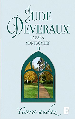 Tierra audaz (La saga Montgomery 2): LA SAGA MONTGOMERY II por Jude Deveraux