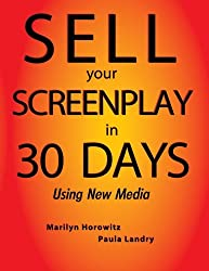 Sell Your Screenplay in 30 Days: Using New Media: Volume 1