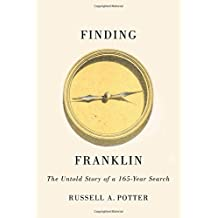 Finding Franklin: The Untold Story of a 165-Year Search
