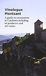 Vinologue Montsant: A Regional Guide to Enotourism in Catalonia Including 64 Cellars and 225 Wines (Vinologue: Big Wines from Small Regions) by Miquel Hudin (2014-09-01)