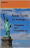 New York für Anfänger: Ratgeber und Reiseführer