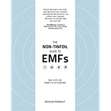The Non-Tinfoil Guide to EMFs: How to Fix Our Stupid Use of Technology (English Edition)