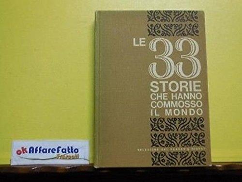 ART 9.392 LIBRO LE 33 STORIE CHE HANNO COMMOSSO IL MONDO 1963