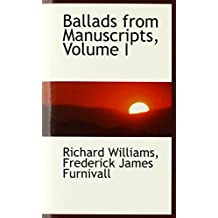 Ballads from Manuscripts, Volume I