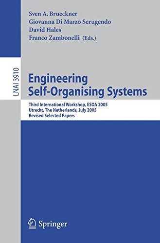 Engineering Self-Organising Systems: Third International Workshop, ESOA 2005, Utrecht, The Netherlands, July 25, 2005, Revised Selected Papers (Lecture Notes in Artificial Intelligence)