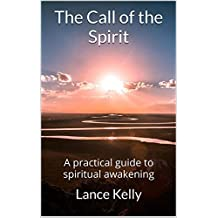 The Call of the Spirit: A practical guide to spiritual awakening (The first book in the spiritual process)
