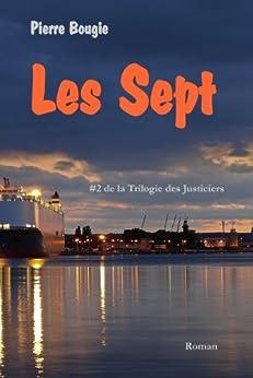 Les Sept: #2 de la Trilogie des Justiciers par [Bougie, Pierre]