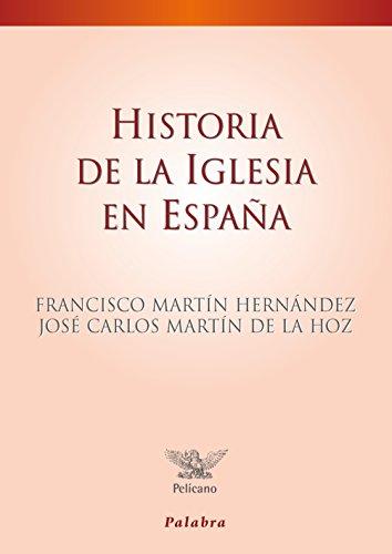 Historia de la Iglesia en España (Pelícano) por Francisco Martín Hernández