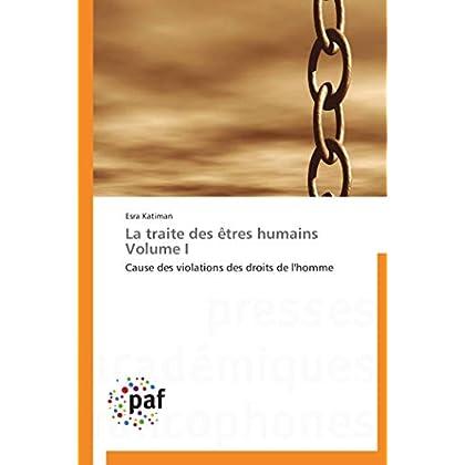 La traite des êtres humains volume i