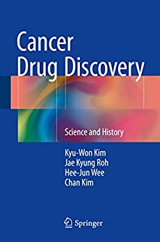 Cancer Drug Discovery: Science And History por Kyu-won Kim