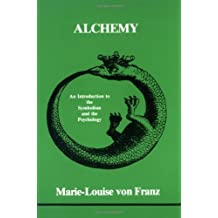 Alchemy: An Introduction to the Symbolism and the Psychology (Studies in Jungian psychology)