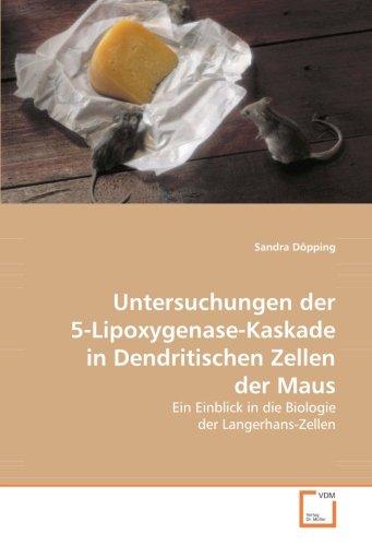Untersuchungen der 5-Lipoxygenase-Kaskade in Dendritischen Zellen der Maus: Ein Einblick in die Biologie der Langerhans-Zellen