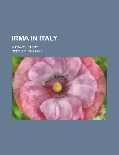 Irma in Italy; A Travel Story