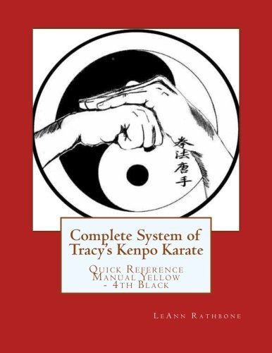 Complete System of Tracy's Kenpo Karate: Quick Reference Manual Yellow through 4th Black Belt by LeAnn Rathbone (2014-06-01) -