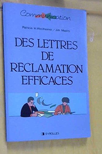 Des lettres de réclamation efficaces par Patricia H Westheimer