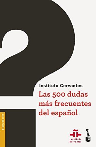 Las 500 dudas más frecuentes del español (Divulgación) por Instituto Cervantes