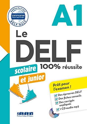 DELF scolaire et junior - 100% réussite - A1 - Livre + CD MP3