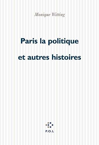 Paris-la-politique et autres histoires (Fiction) por Monique Wittig