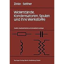 Widerstände, Kondensatoren, Spulen und ihre Werkstoffe (German Edition)