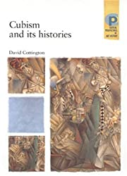 Cubism and its histories (Critical Perspectives in Art History MUP) by David Cottington (2004-09-16)