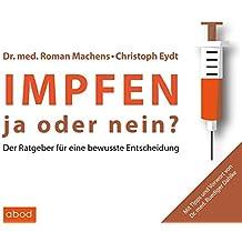 Impfen: Ja oder nein?