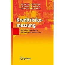 Kreditrisikomessung: Statistische Grundlagen, Methoden und Modellierung