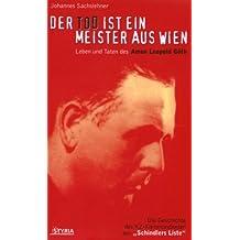 Der Tod ist ein Meister aus Wien: Leben und Taten des Amon Leopold Göth