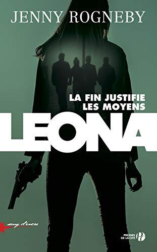 Leona : la fin justifie les moyens par Jenny ROGNEBY