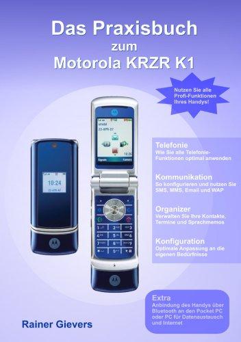 Das Praxisbuch zum Motorola KRZR K1 (Handy Krzr)