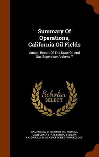 Summary Of Operations, California Oil Fields: Annual Report Of The State Oil And Gas Supervisor, Volume 7
