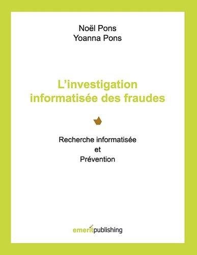 L?investigation informatisée des fraudes : Recherche informatisée et prévention
