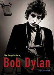 The Rough Guide to Bob Dylan 1 (Rough Guide Sports/Pop Culture) by Nigel Williamson (2004-11-01)