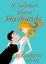 [(If Wishes Were Husbands)] [By (author) Elizabeth Kyne] published on (October, 2011)