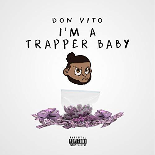 I'm a Trapper Baby [Explicit] Baby Trapper
