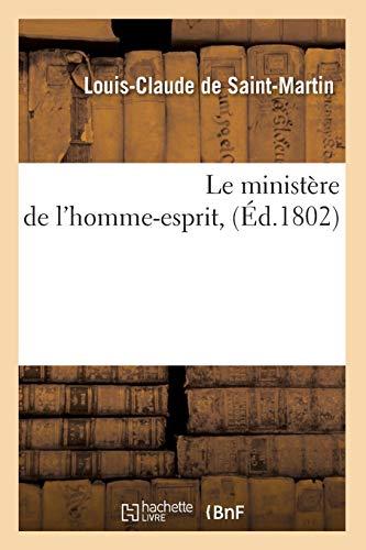 Le ministère de l'homme-esprit , (Éd.1802) par Louis Claude de Saint-Martin