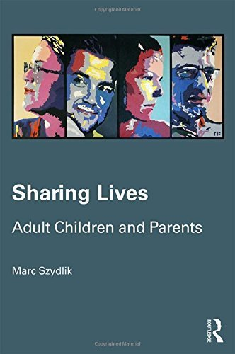 Sharing Lives: Adult Children and Parents (Routledge Advances in Sociology) by Marc Szydlik (2016-02-26)