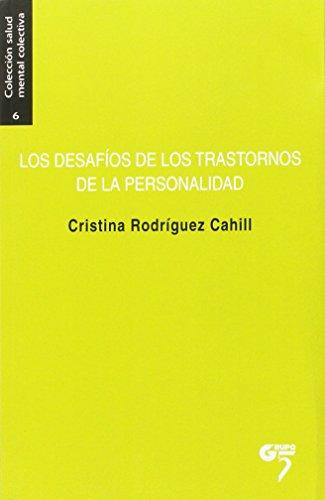Los Desafios De Los Trastornos De La Personalidad (Salud mental colectiva) por Cristina Rodriguez-Cahill