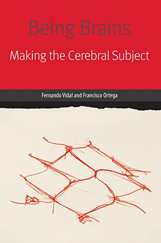 Being Brains : Making the Cerebral Subject