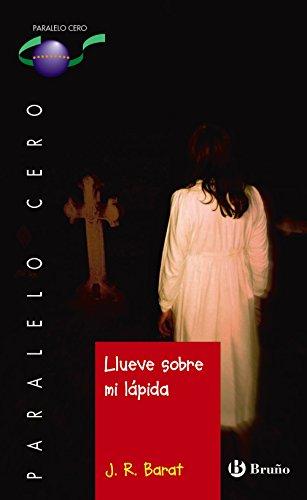 Llueve sobre mi lápida 1º bachillerato : libro de lectura del alumno par Juan Ramón Barat Dolz
