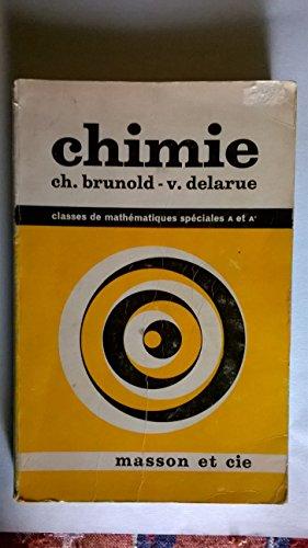Chimie : Classes de mathématiques spéciales A et A', par Ch. Brunold,... V. Delarue,... Programmes 1965