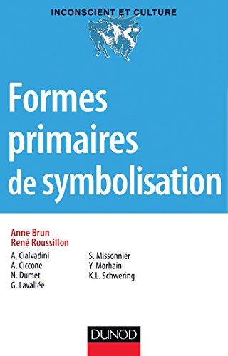 Formes primaires de la symbolisation (Inconscient et Culture) par Anne Brun