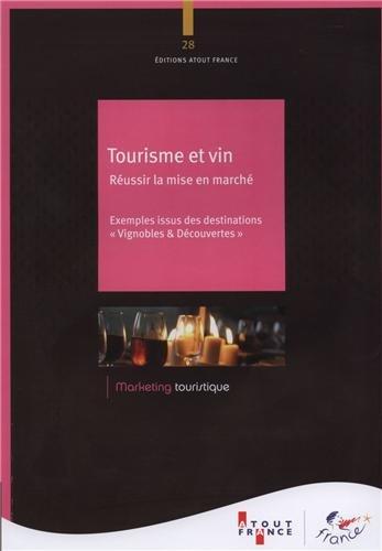 Tourisme et vin : Réussir la mise en marché