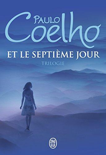 Et le septième jour : Trilogie : Sur le bord de la rivière Piedra je me suis assise et j'ai pleuré ; Veronika décide de mourir ; Le démon et mademoiselle Prym