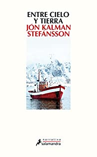 Entre cielo y tierra par Jón Kalman Stefánsson