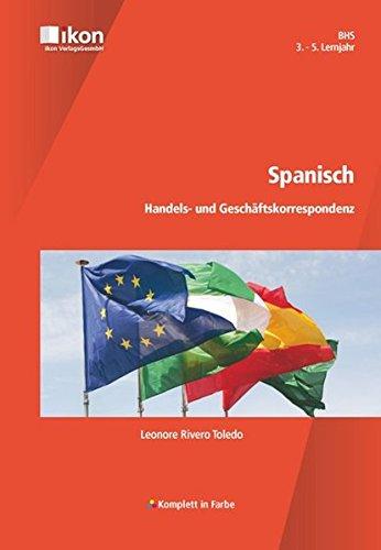 Spanisch Handels- und Geschäftskorrespondenz komplett in Farbe: BHS 3.-5. Lernjahr (ikon Spanisch)
