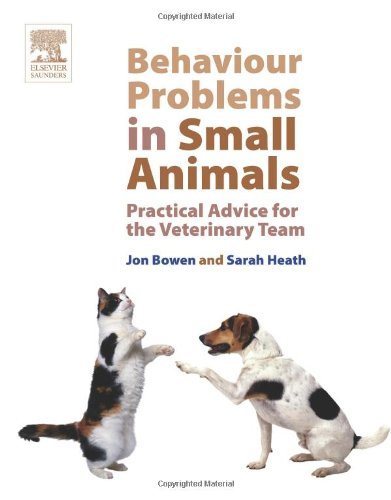 Behaviour Problems in Small Animals: Practical Advice for the Veterinary Team, 1e