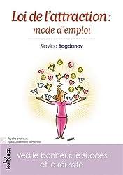 Loi de l'attraction : mode d'emploi : Vers le bonheur, le succès et la réussite